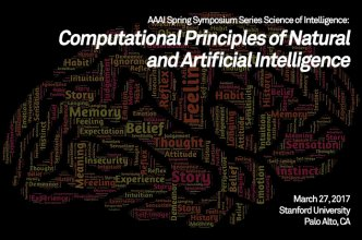 AAAI Spring Symposium Series Science of Intelligence: Computational Principles of Natural and Artificial Intelligence