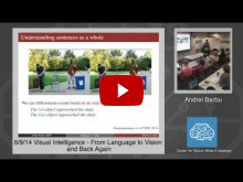 Embedded thumbnail for Andrei Barbu: From Language to Vision and Back Again
